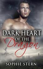 Dark Heart of the Dragon - Dragon Isle, #8 ebook by Sophie Stern