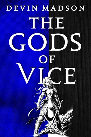 The Gods of Vice - The Vengeance Trilogy, Book Two ebook by Devin Madson