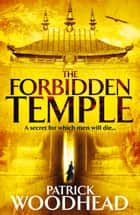 The Forbidden Temple ebook by Patrick Woodhead