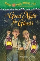 A Good Night for Ghosts ebook by Mary Pope Osborne,Sal Murdocca