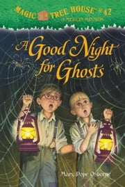 Magic Tree House #42: A Good Night for Ghosts ebook by Mary Pope Osborne,Sal Murdocca