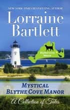 Mystical Blythe Cove Manor ebook by