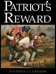 Patriot's Reward ebook by Stephen Clarkson