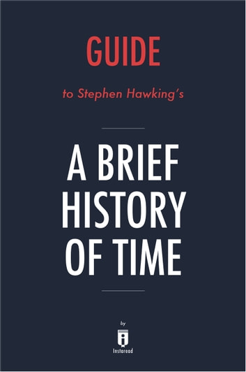 Guide To Stephen Hawkings A Brief History Of Time By Instaread