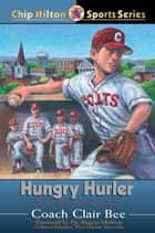 Hungry Hurler: The Homecoming ebook by Clair Bee