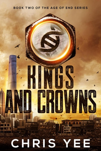 Kings and Crowns - Age of End, #2 ebook by Chris Yee