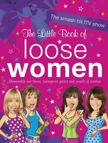 The Little Book of Loose Women eBook by Loose Women