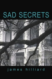 Sad Secrets ebook by James Hilliard