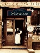 Maywood ebook by Douglas Deuchler