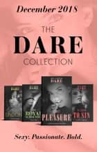 The Dare Collection 2018: Undone (Hotel Temptation) / My Royal Surrender / The Season to Sin / Secret Pleasure ebook by Caitlin Crews, Riley Pine, Clare Connelly,...