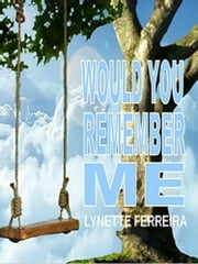 Would You Remember ME ebook by Lynette Ferreira