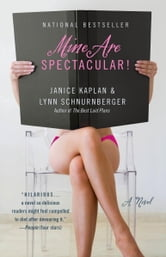 Mine Are Spectacular! - A Novel ebook by Janice Kaplan,Lynn Schnurnberger