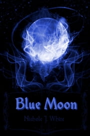 Blue Moon ebook by Nichole White