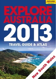 Explore New South Wales & the Australian Capital Territory 2013 ebook by Explore Australia Publishing