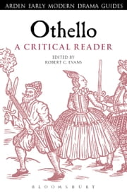 Othello: A Critical Reader ebook by Dr Robert C. Evans
