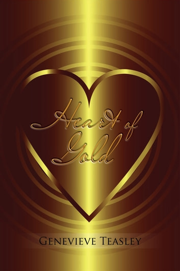 Heart of Gold ebook by Genevieve Teasley