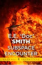 Subspace Encounter ebook by E.E. 'Doc' Smith