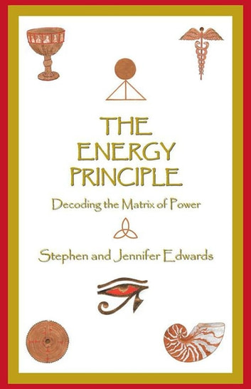 The Energy Principle - Decoding the Matrix of Power ebook by Stephen,Jennifer Edwards