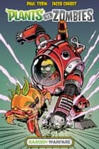Plants vs. Zombies: Garden Warfare ebook by Paul Tobin, Jacob Chabot