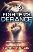 Fighter's Defiance ebook by Tommy Muncie