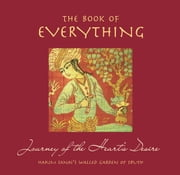 The Book of Everything - Journey of the Heart's Desire ebook by Inc. The Book Laboratory