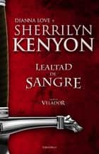 Lealtad de sangre ebook by Sherrilyn Kenyon