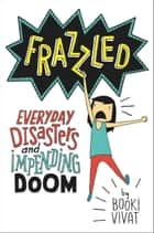 Frazzled ebook by Booki Vivat,Booki Vivat