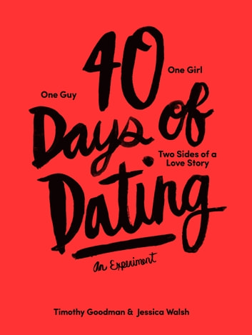 40 Days of Dating - An Experiment ebook by Jessica Walsh,Timothy Goodman