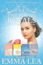 The Young Royals Books 5-7 Boxset - A Sweet Romance Series ebook by