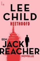 Heethoofd ebook by Lee Child, Jan Pott