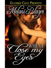 When I Close My Eyes ebook by Melanie Blazer