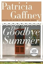 The Goodbye Summer ebook by Patricia Gaffney