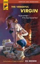 The Vengeful Virgin ebook by Gil Brewer