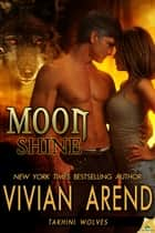 Moon Shine ebook by Vivian Arend
