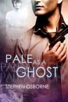 Pale as a Ghost ebook by Stephen Osborne