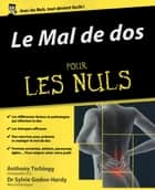 Mal de dos pour les Nuls ebook by Anthony TSCHIEGG, Sylvie GODON-HARDY