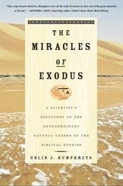 The Miracles of Exodus ebook by Colin Humphreys