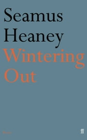 Wintering Out ebook by Seamus Heaney