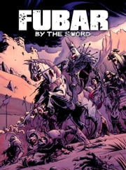 FUBAR: By the Sword ebook by Chuck Dixon,Steve Becker