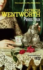 Pleins feux ebook by Patricia WENTWORTH, Gilles BERTON
