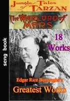 Edgar Rice Burroughs's Greatest Works ebook by Edgar Rice Burroughs