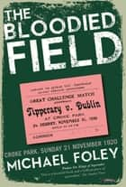 The Bloodied Field ebook by Michael Foley