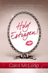 Holy Estrogen ebook by Carol McLeod