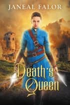 Death's Queen - Death's Queen, #1 ebook by Janeal Falor