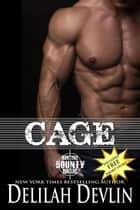 Cage - Montana Bounty Hunters: Dead Horse, MT, #1 ebook by Delilah Devlin