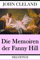 Die Memoiren der Fanny Hill ebook by John Cleland