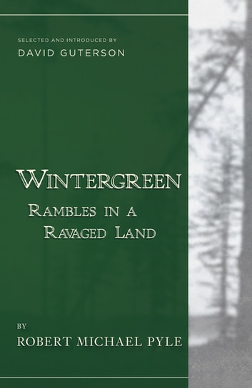 Wintergreen - Rambles in a Ravaged Land ebook by Robert  Michael Pyle