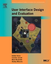 User Interface Design and Evaluation ebook by Debbie Stone,Caroline Jarrett,Mark Woodroffe,Shailey Minocha