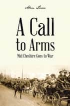 A Call to Arms ebook by Alan Lowe