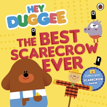 Hey Duggee: The Best Scarecrow Ever ebook by Penguin Books Ltd
